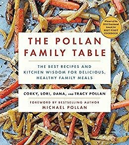 The Very Best Recipes & Kitchen Wisdom for Delicious Family Meals