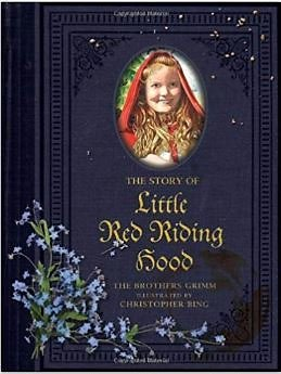 The Story of Little Red Riding Hood: Jacob Grimm, Wilhem Grimm, Christopher Bing: Hardcover Book