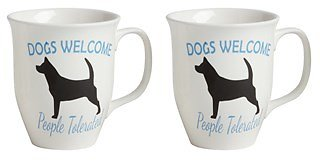"""Dogs Welcome People Tolerated"" Mugs, Set of 2"