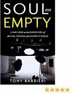 Soul On Empty: A Raw Look At The Darker Side of The Film, Fashion and Celebrity World