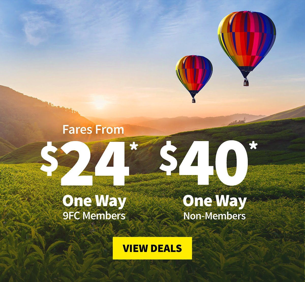 $9 Fare Club Fares From $24 One Way & Non-Members Fares From $40 One Way