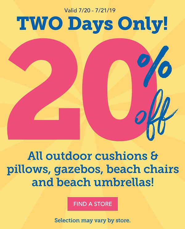 In-Store Only! 20% Off Outdoor Cushions, Pillows, Beach Chairs & Umbrellas