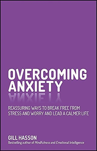 Overcoming Anxiety: Reassuring Ways to Break Free from Stress and Worry and Lead a Calmer Life - Kindle Edition By Hasson, Gill. Self-Help Kindle EBooks @ Amazon.com.