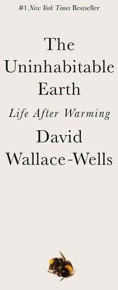 The Uninhabitable Earth: Life After Warming | Paperback | Barnes & Noble