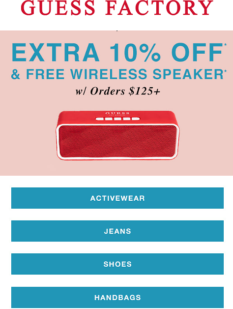 Extra 10% OFF Plus Free Wireless Speaker W/orders Over $125 | GUESS Factory