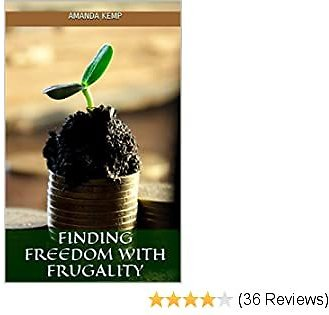 Finding Freedom With Frugality (Kemp Freehold Frugal Living Series Book 1)