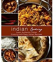 Free Indian Cooking: Learn Authentic Indian Cooking - Kindle