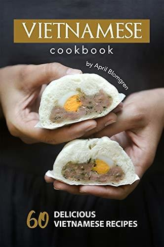 Free Vietnamese Cookbook: 60 Delicious Vietnamese Recipes - Kindle Edition