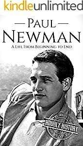 Paul Newman: A Life from Beginning to End Kindle Book