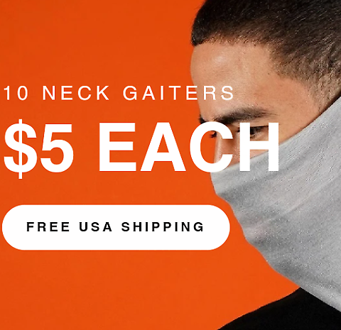 10 for $50 Neck Gaiters +F/S
