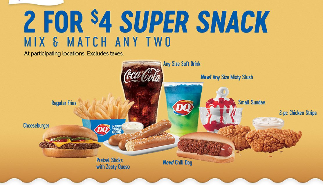 2 FOR $4 SUPER SNACK Mix & Match Any Two