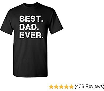 Feelin Good Tees Best Dad Ever from Kids Sarcastic Funny T Shirt