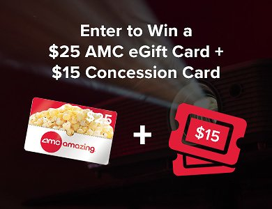 AMC Reopening Sweepstakes: Win $25 AMC eGift Card + $15 Concession Card