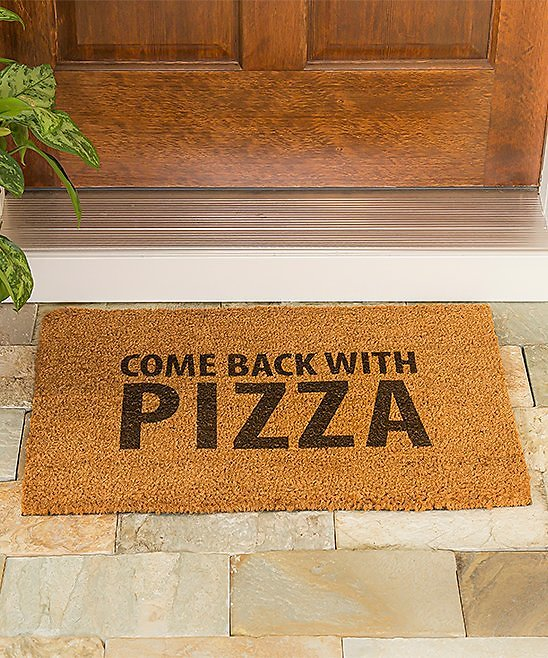 'Come Back with Pizza' Doormat