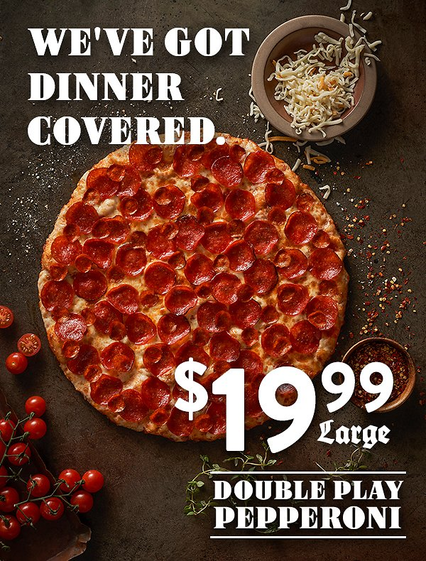 Large Double Play Pepperoni Pizza for Only $19.99