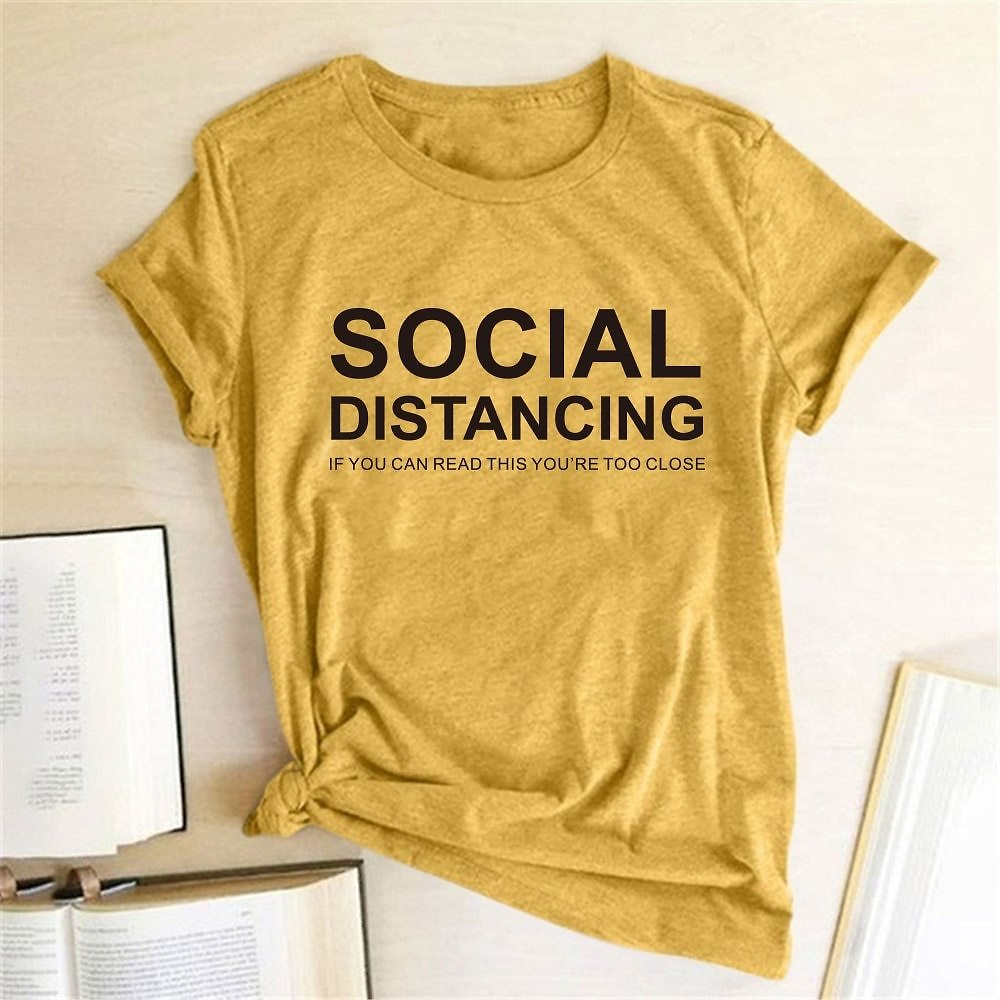 US $4.94 1% OFF|SOCIAL DISTANCING IF YOU CAN READ THIS YOU'RE TOO CLOSE Letter Women T Shirt Short Sleeve Summer T Shirt Tees Tops Ropa De Mujer|T-Shirts| - AliExpress