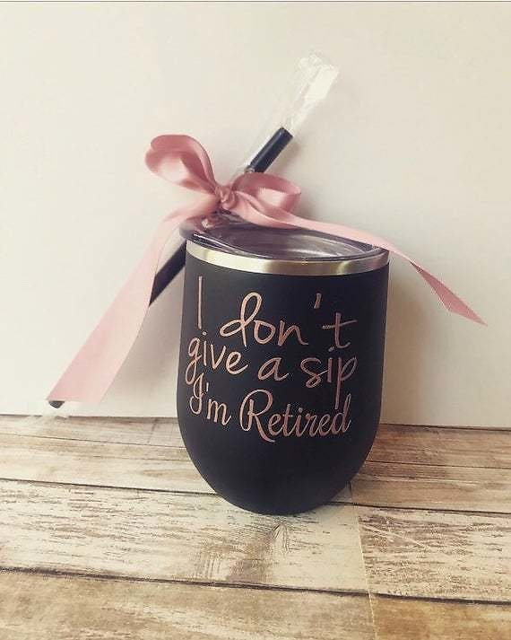 I Don't Give a Sip, Stainless Steel Stemless Wine Tumblers, Stemless Wine Glass, Retirement Gift, Retirement Gifts for Women, Personalized