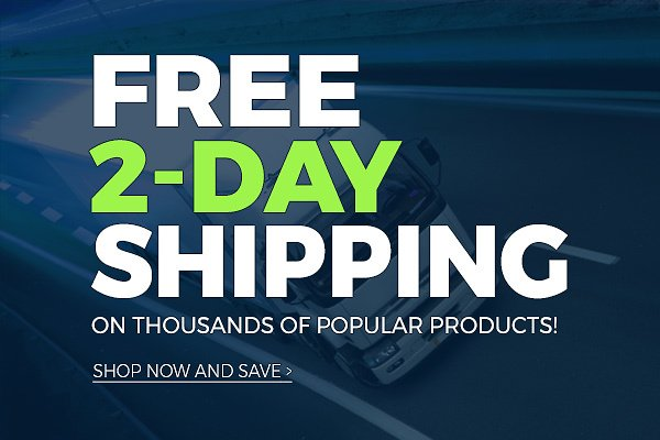 FREE 2-Day Shipping On Thousands of Popular Brands!