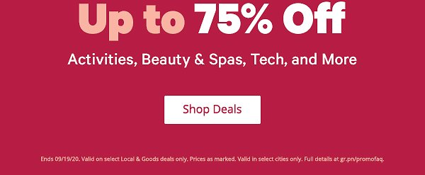 Up To 75% Off Activities, Beauty & Spas, Tech and More