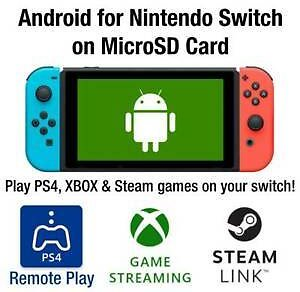 Android for Nintendo Switch On MicroSD - Play PS4, XBOX & Steam Games On Switch!