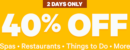 40% Off Spas, Restaurants, Things To Do & More