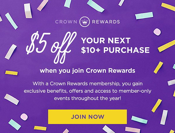 $5 Off $10+ Free Shipping W/ Crown Rewards Sign Up.