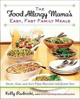 Food Allergy Mama's Easy, Fast Family Meals : Dairy, Egg, and Nut Free Recipe...