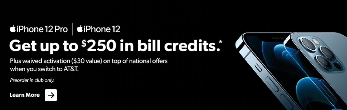 In Club Only.! Get Up to $250 in Bill Credits On IPhone 12 & 12 Pro