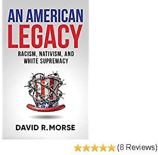 An American Legacy: Racism, Nativism, and White Supremacy