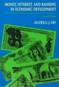 Money, Interest, and Banking in Economic Development, Paperback By Fry, Maxwe...