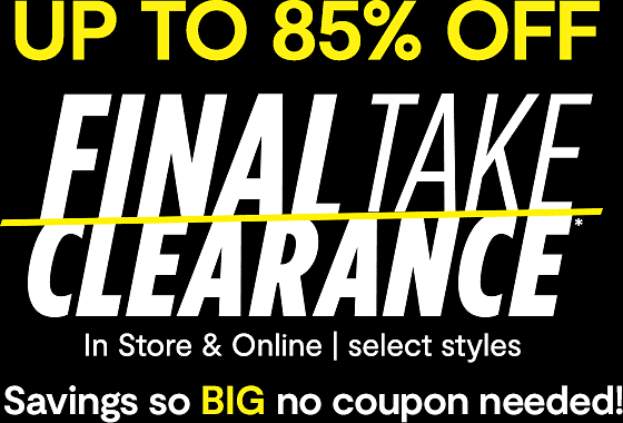 Up To 85% Off Final Take Clearance Sale