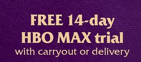 FREE 14-day HBO Max Trial With Delivery Or To-Go