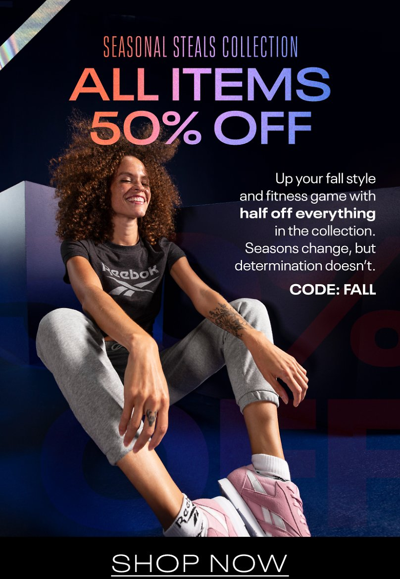 50% OFF Seasonal Steals Collection - Reebok