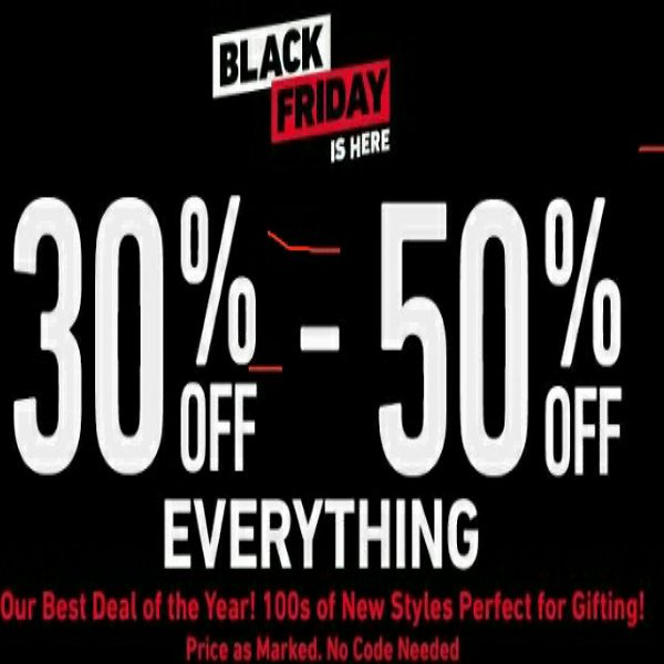 Black Friday is  Here Kicked Off with 30% to 50% Off Everything