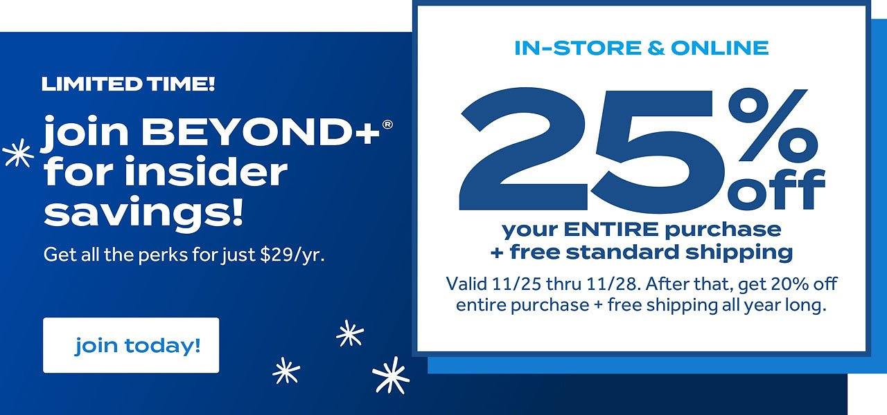 Join BEYOND+ Today for Extra 25% Off Bonus Savings! | Bed Bath & Beyond