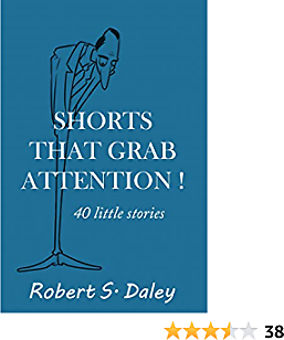 SHORTS THAT GRAB ATTENTION!: 40 Little Stories