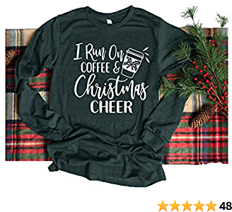 I Run On Coffee and Christmas Cheer T-Shirt Vacation Long Sleeve Funny Saying Holiday Tee Tops