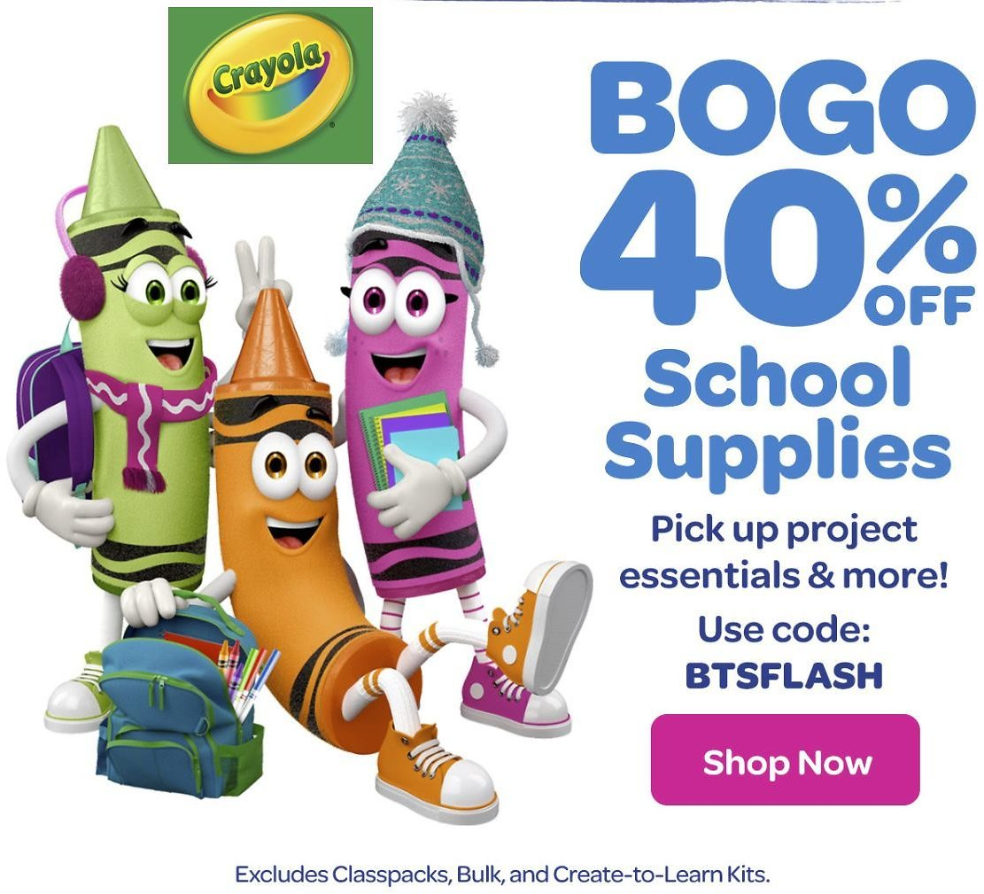 BOGO 40% Off Crayola School Supplies and BOGO 50% Warehouse Sale