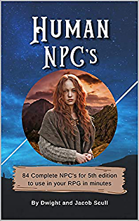 Human NPC's: 84 Complete NPC's for 5th Edition to Use in Your RPG in Minutes