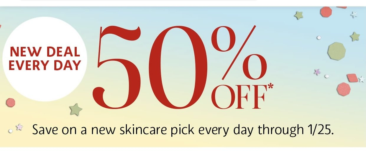 50% Off New Skincare Deal Every Day | Sephora