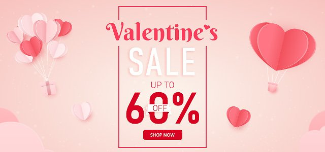 Valentine's Sale Up To 60% OFF