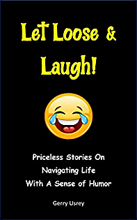 Let Loose & Laugh: Priceless Stories On Navigating Life With A Sense Of Humor