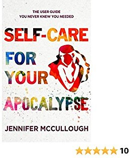 Self-Care for Your Apocalypse: The User Guide You Never Knew You Needed