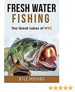 FRESHWATER FISHING: The Great Lakes of NYC