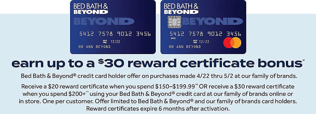 Up To $30 Reward Certificate W/ $200+ Using Your Bed Bath & Beyond® Credit Card