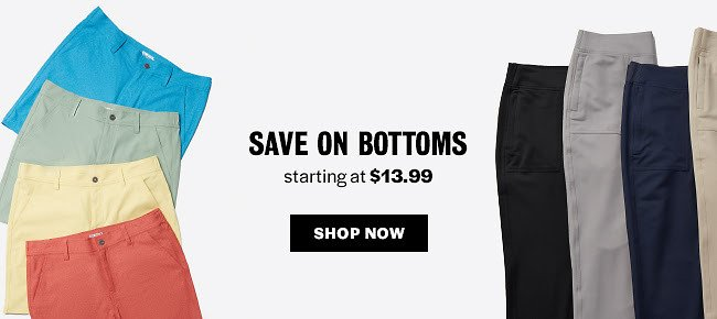 Bottoms Styles Starting At $13.99