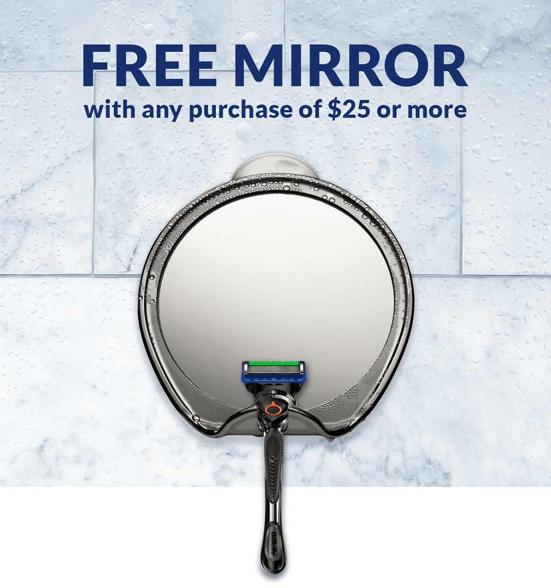 Free Mirror W/ Any $25 Purchase   Gillette®