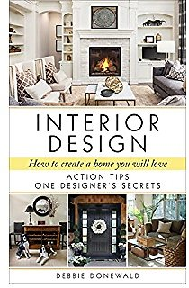Interior Design: How To Create A Home You Will Love