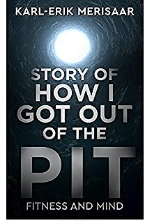 Story of How I Got Out of The Pit: Fitness and Mind