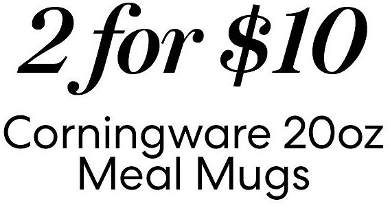 In-Store Only! 2 for $10 Meal Mugs with Lid